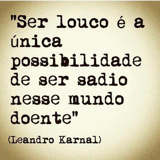 Leandro Karnal Acalmando O Coração Frases Quotes E Life Quotes
