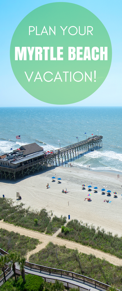 Visit Myrtle Beach Plan Your Vacation To South Carolina And Experience The Best In Travel For A Dream Destination