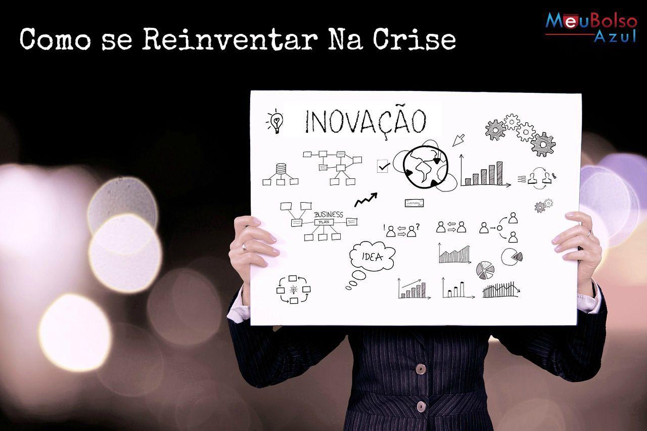 Descubra aqui:   http://meubolsoazul.com.br/reinventar-na-crise/