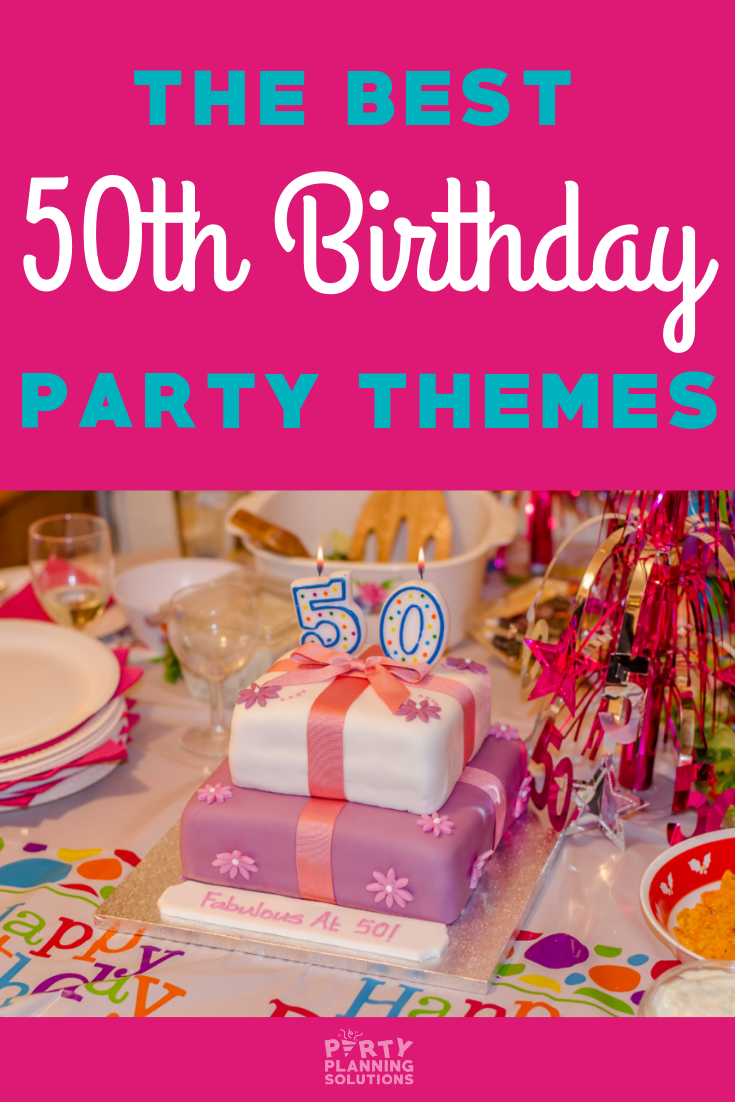 The Best 50th Birthday Party Themes To Consider 50th Birthday Party Themes 50th Birthday Party 50th Birthday Party Decorations
