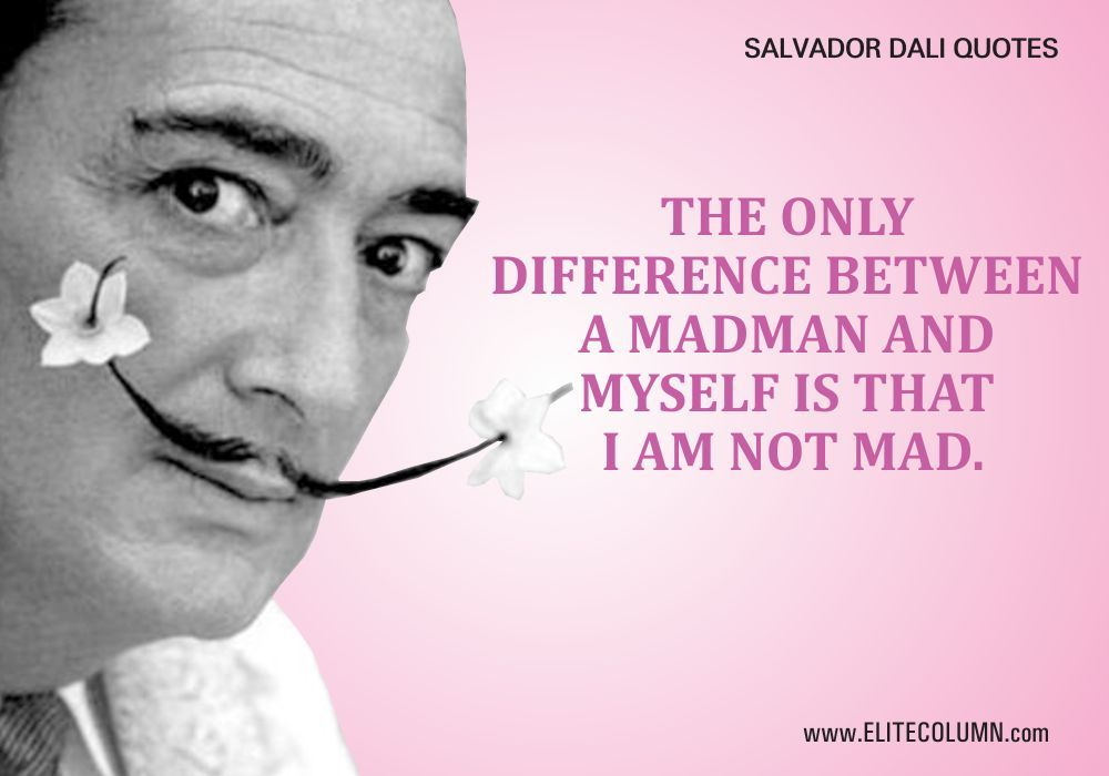Salvador Dali Quotes Extraordinary 10 Surrealistic & Iconic Salvador Dali Quotes  Entertainment . Decorating Inspiration