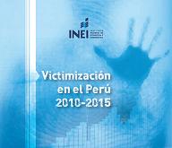 Victimización en el Perú, 2010-2015 / Instituto Nacional de Estadística e Informática (Perú) Cód. HV 6923.5 V 2016
