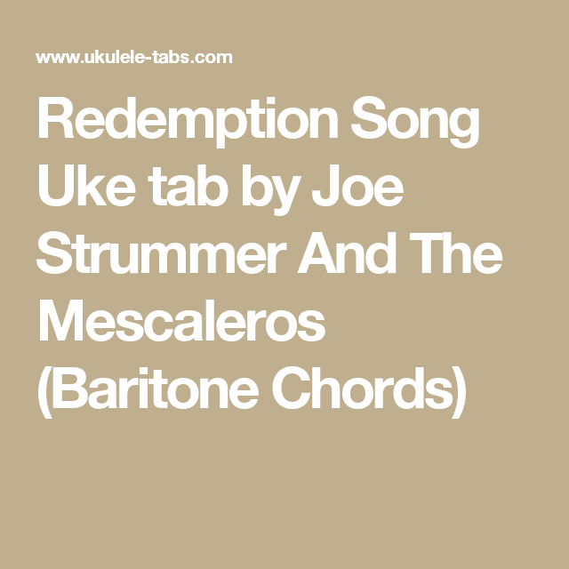 Redemption Song Uke Tab By Joe Strummer And The Mescaleros Baritone