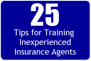 25 Tips For Training Young Or Inexperienced Insurance Agents