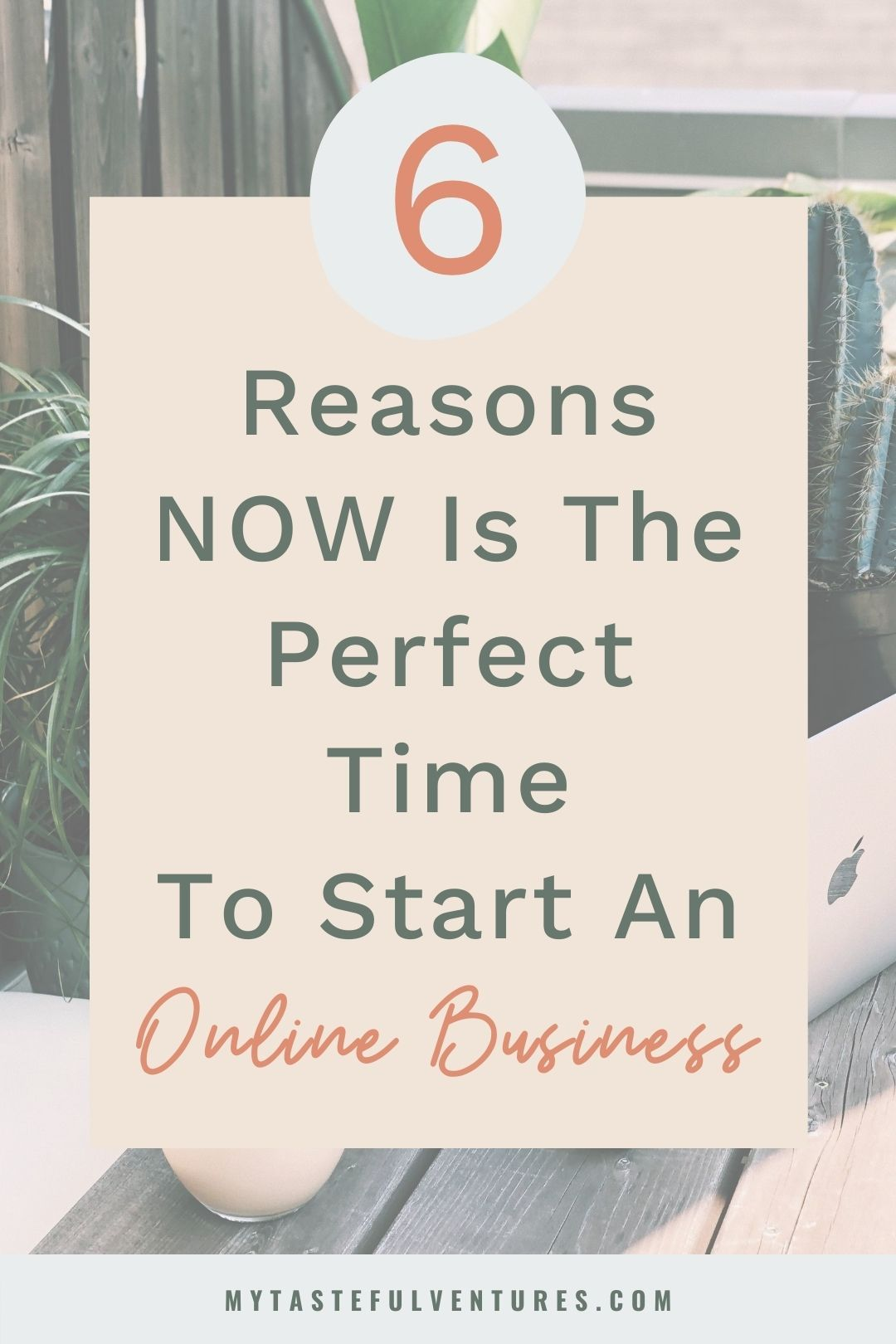 6 Reasons Why Now Is The Perfect Time To Start An Online