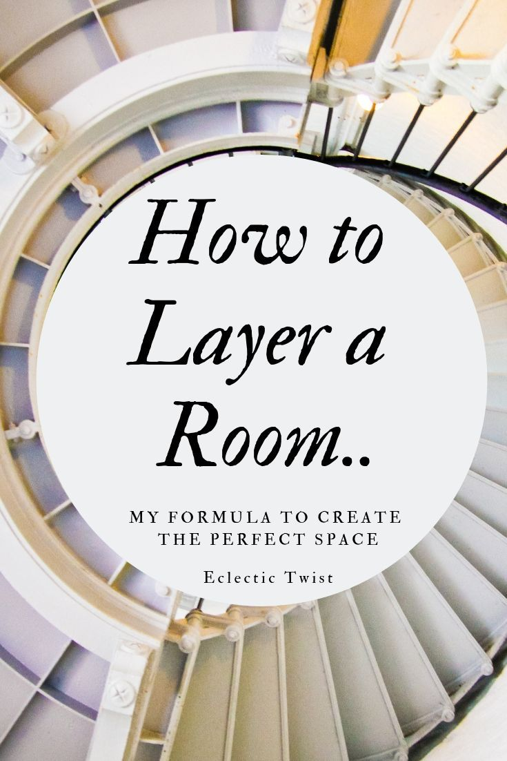 How to Layer A Room! My Formula to Create The Perfect Space. - Eclectic Twist