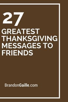 29 greatest thanksgiving messages to friends pinterest 27 greatest thanksgiving messages to friends m4hsunfo