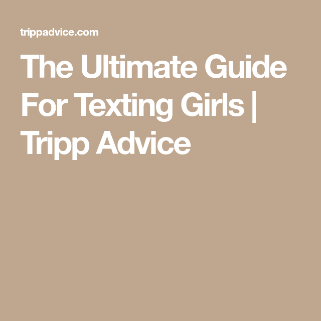 Girls texting the ultimate guide to The Ultimate