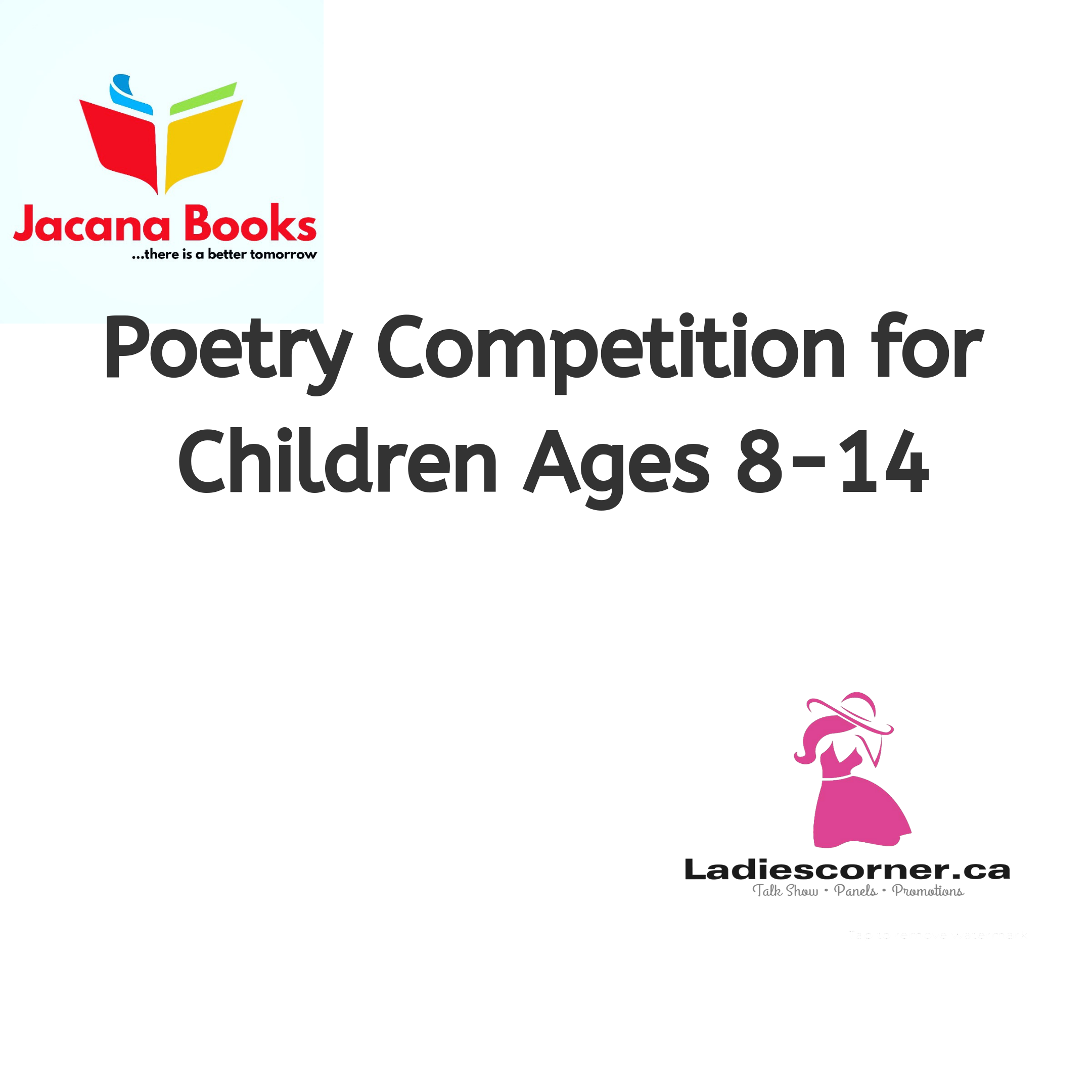 Ladies Corner Canada Nbsp And Jacanabooks Ca Nbsp Announce A Poetry Writing Competition For Children Age Writing Competition Poetry Competitions Writing Poetry