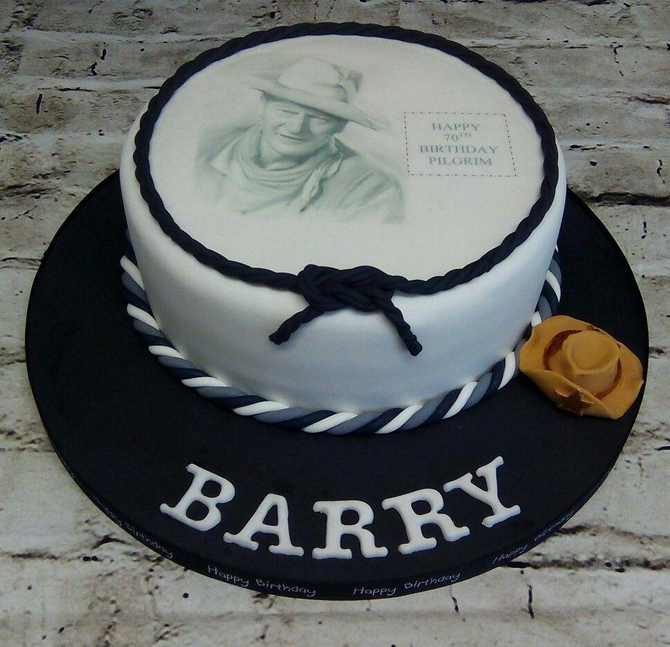 John Wayne Cake Cakes Pinterest John Wayne Cake And Birthday