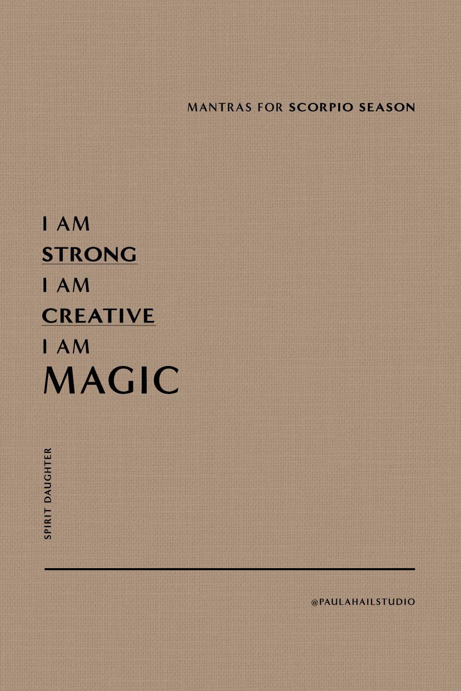 I am strong I am creative I am MAGIC - Paula Hail Studio - Scorpio Season Mantras #mantra #affirm