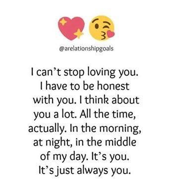 So true:I think about you all day,all night and every moment ...