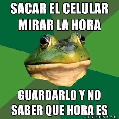 Sacar El Celular Mirar La Hora Guardarlo Y No Saber Que Hora Es Frog Meme Hilarious Laugh