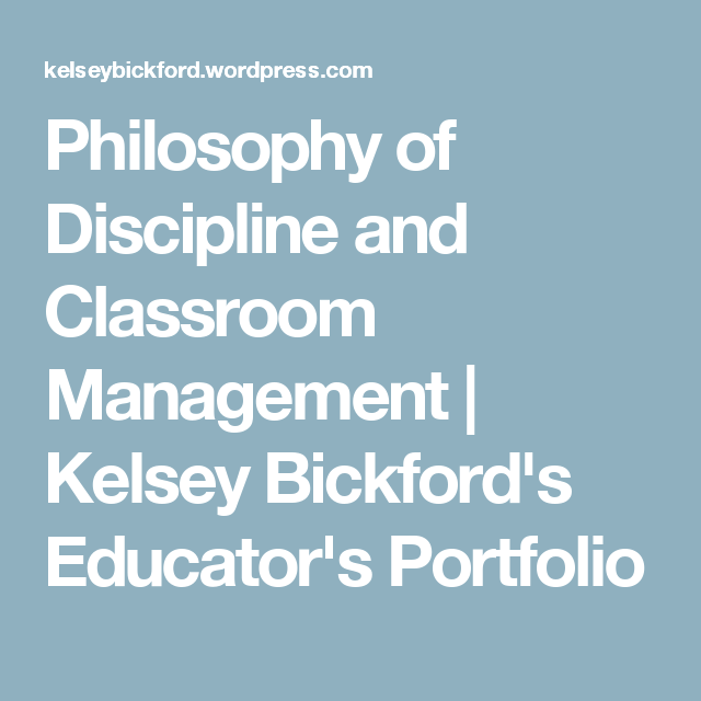 Philosophy Of Discipline And Classroom Management Classroom Management Classroom Educational Leadership