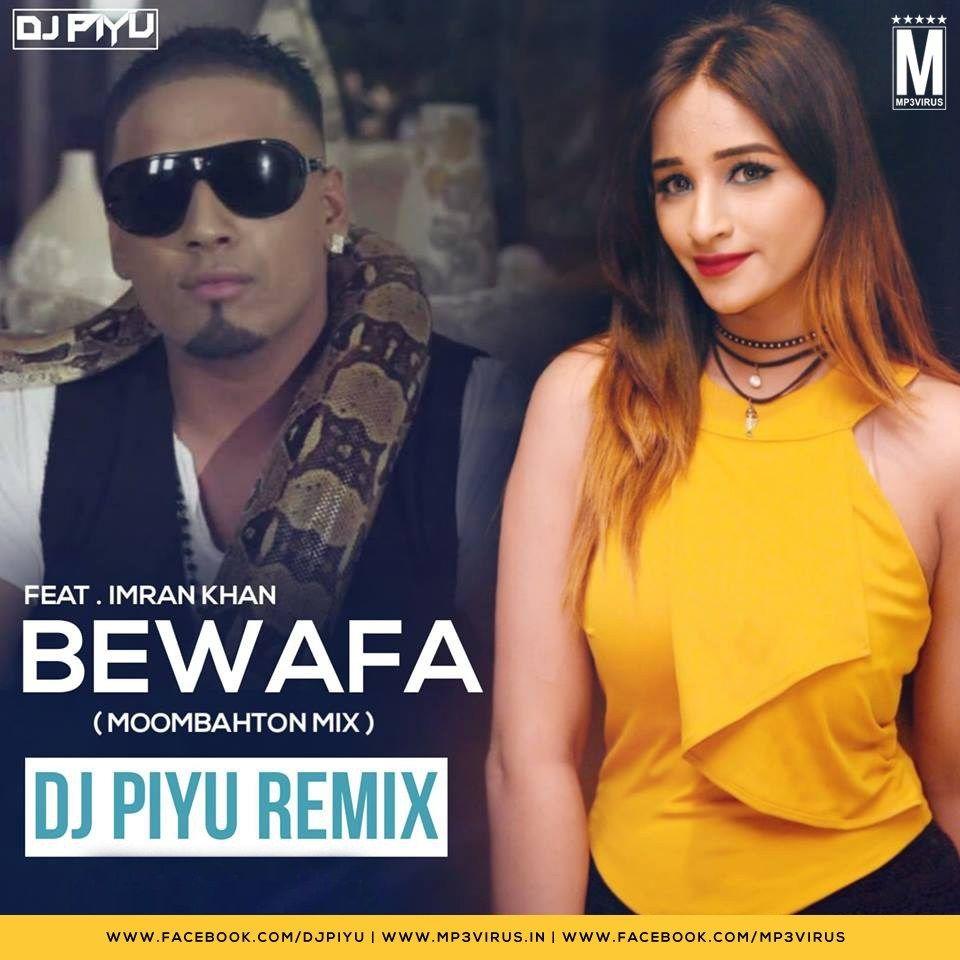 Bewafa Feat Imran Khan Moombahton Mix Dj Piyu Download Mixing Dj Imran Khan Latest Bollywood Songs