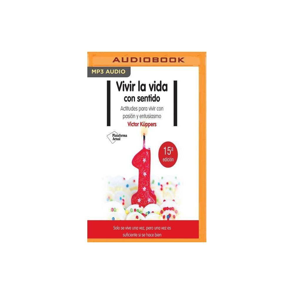 Vivir La Vida Con Sentido By Victor Kuppers Audiocd Audio Books