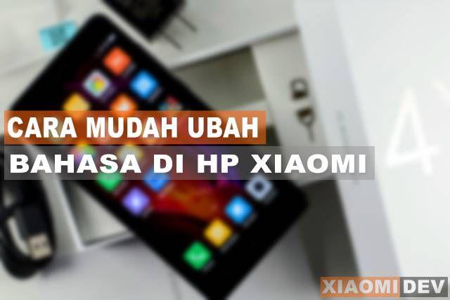 Cara Mudah Ubah Bahasa Di Hp Xiaomi Ke Bahasa Indonesia Di 2020 Bahasa Bahasa Indonesia Indonesia