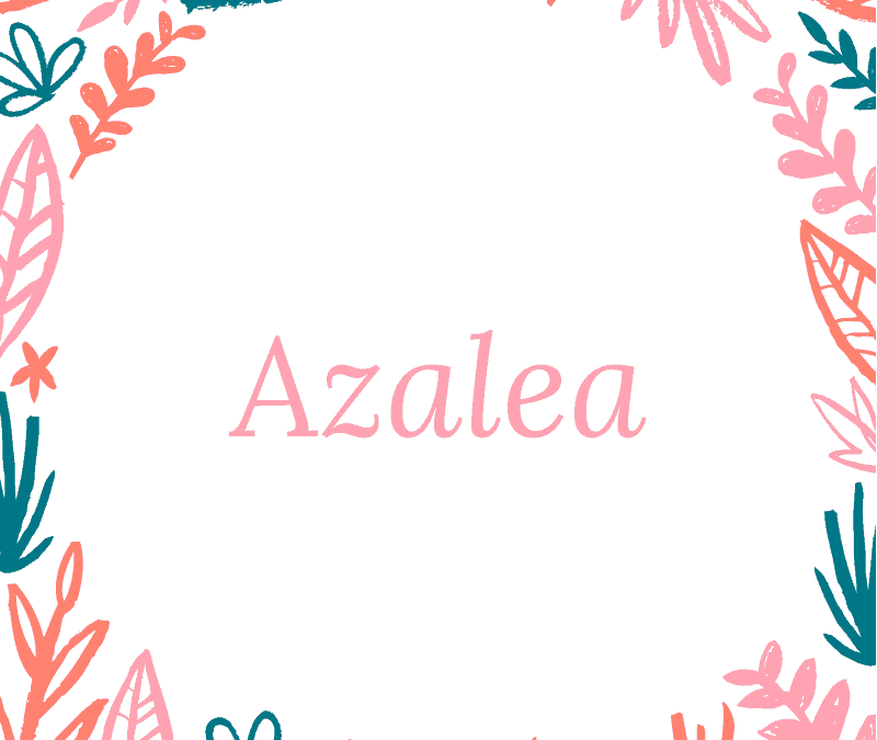 Azalea Name Meaning Origin Popularity And More In 2020 Names With Meaning Penelope Name Cute Baby Names
