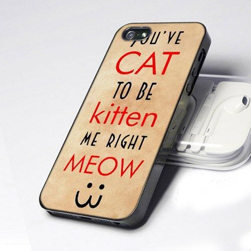 You've Cat to Be kitten Me 5 design for iPhone 5 Case