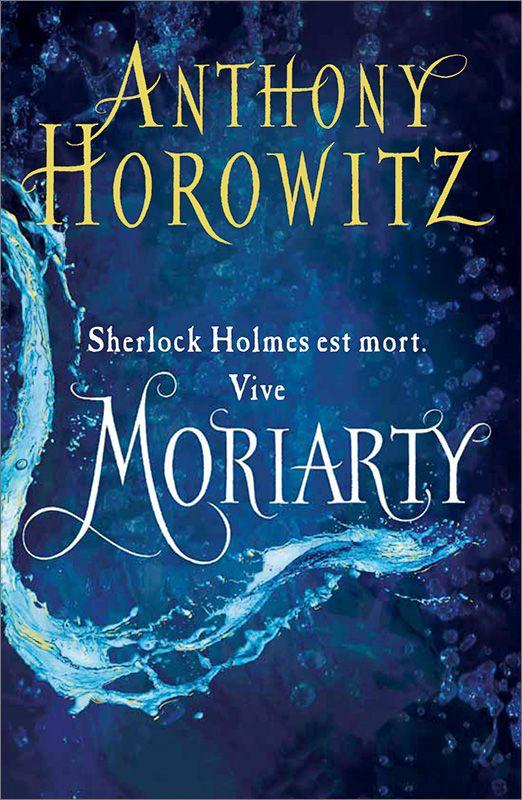 Le nouveau Sherlock Holmes T2 :Moriarty - Horowitz Anthony