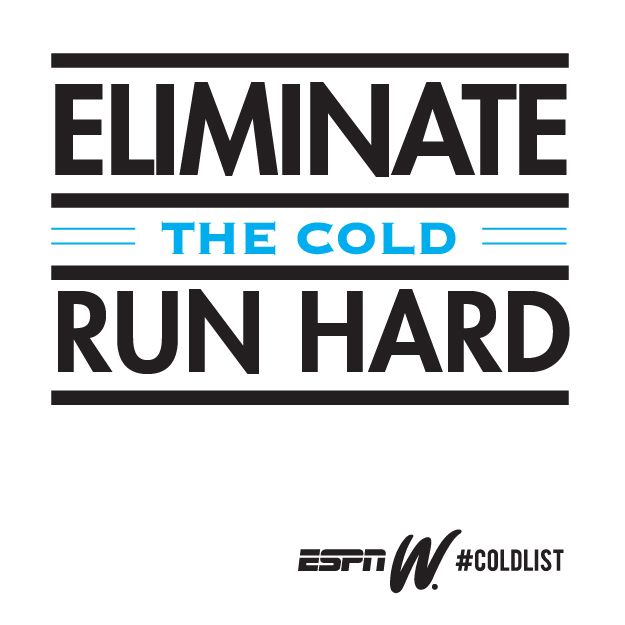 Eliminate the cold. Run hard. Get more motivation pins --> www.pinterest.com/espnW