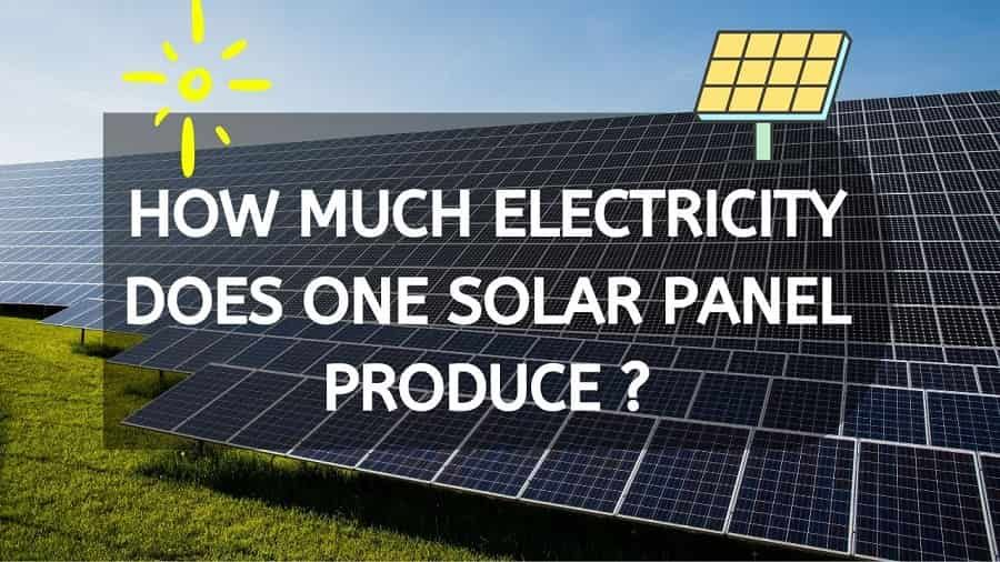 How Much Electricity Does One Solar Panel Produce In A Day In 2020 How Solar Energy Works Solar Solar Panels