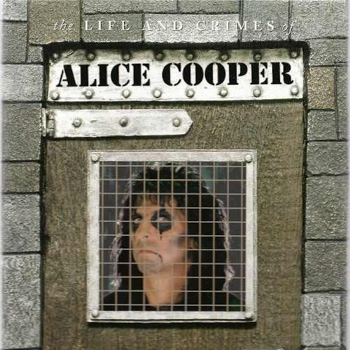 Alice Cooper The Life And Crimes Of Alice Cooper 1994 Album Covers Album Cover Art Alice Cooper