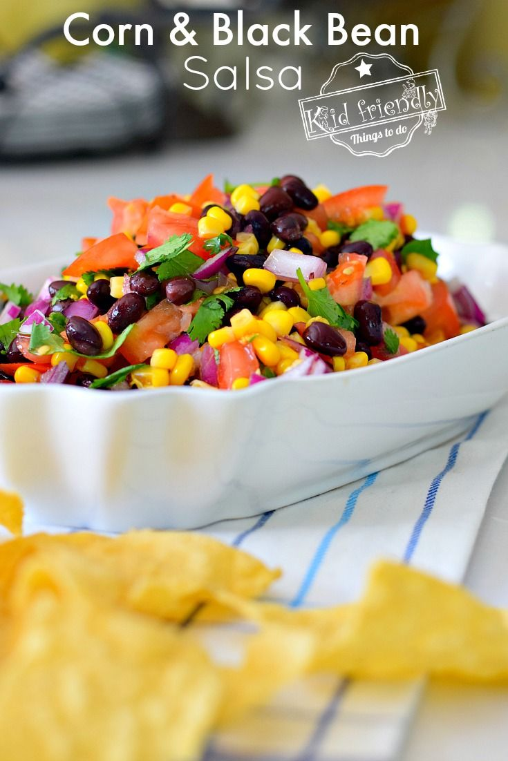 Easy Corn and Black Bean Salsa Recipe | Kid Friendly Things To Do