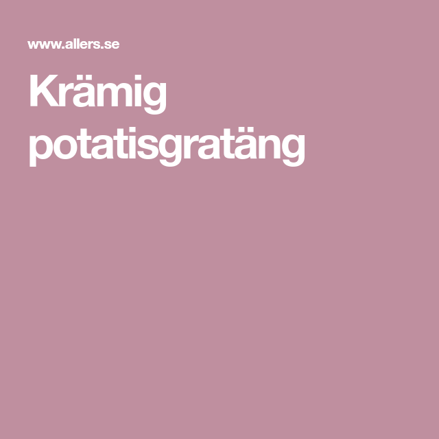 Krämig potatisgratäng