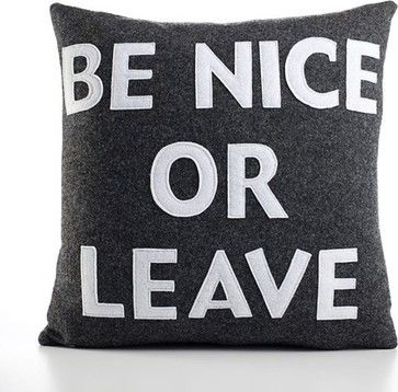 Be Nice or Leave Decorative Pillow modern bed pillows