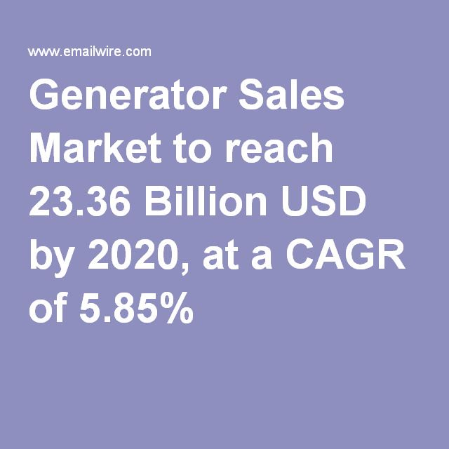 Generator Sales Market to reach 23.36 Billion USD by 2020, at a CAGR ...