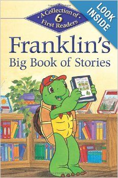 Franklin S Big Book Of Stories A Collection Of 6 First Readers Kids Can Read Big Book Books Franklin Books