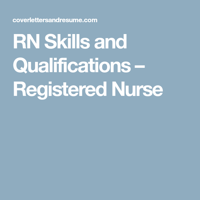 this page contains a bullet list of skills and qualifications for rn resume
