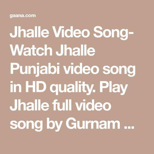 Jhalle Video Song- Watch Jhalle Punjabi Video Song In HD