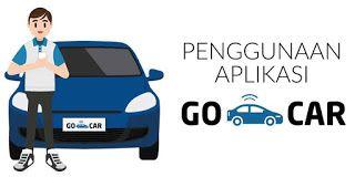 Serba Gojek Cara Menggunakan Aplikasi Go Car Bagi Driver Pemul Belajar
