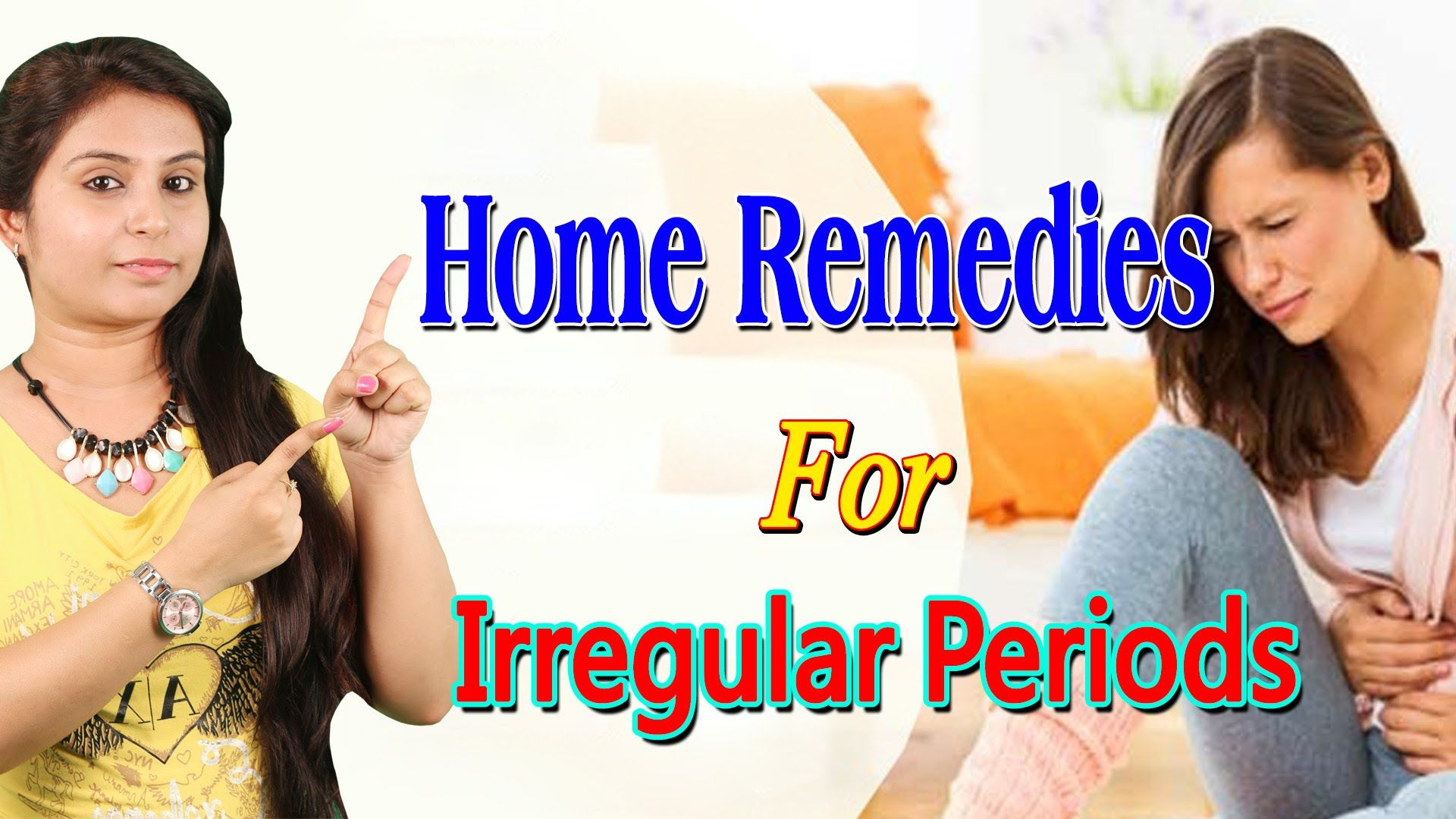 Home Remedies For Irregular Periods Remedies For Periods In Women