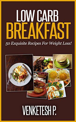 Low Carb Breakfast: 50 Exquisite Recipes For Weight Loss! - http://sleepychef.com/low-carb-breakfast-50-exquisite-recipes-for-weight-loss/