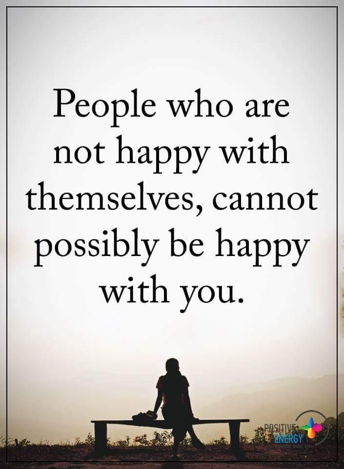 people quotes people who are not happy with themselves cannot