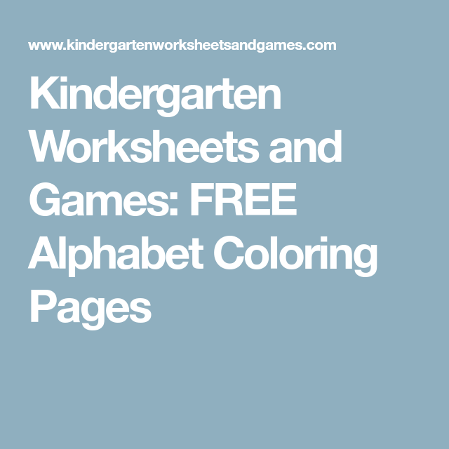 Kindergarten Worksheets and Games: FREE Alphabet Coloring Pages | my ...