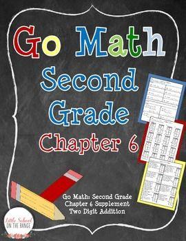 Go Math Second Grade: Chapter 6 Supplement - 2 Digit Addition