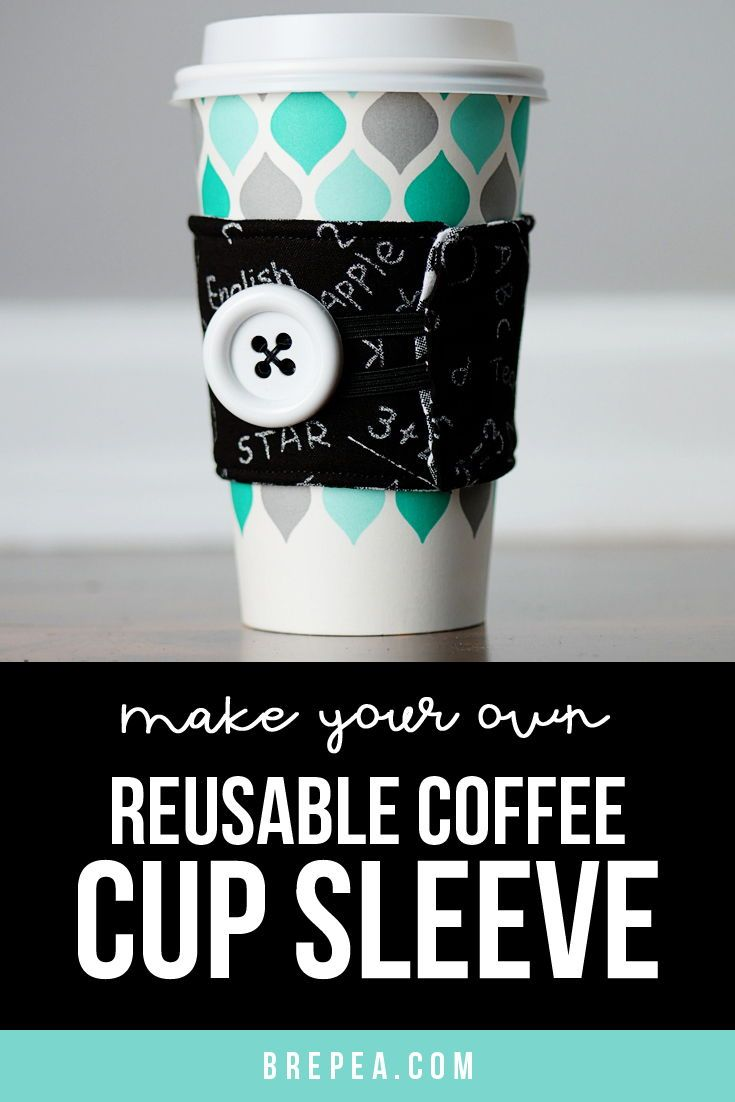 Easy Diy Reusable Coffee Cup Sleeve Bre Pea Crafts