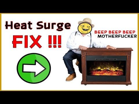 Heat Surge Fix Bypassing Beep Safety Shutdown Heat Hard To