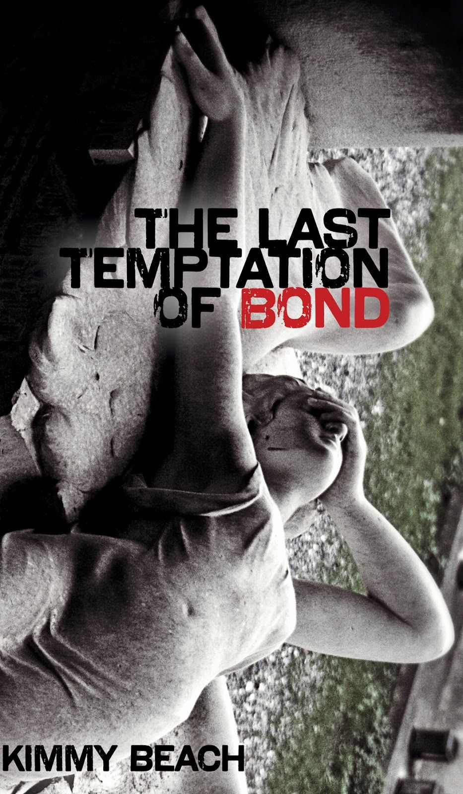 The Last Temptation of Bond by Kimmy Beach. A new 007 story written in Prose; in other words, a long poem about James Bond