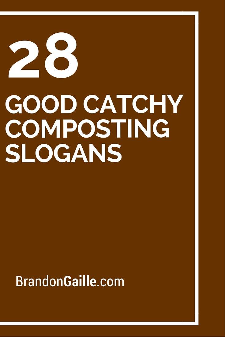 45 Good Catchy Composting Slogans | Catchy Slogans ...