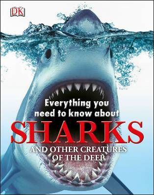 Everything You Need To Know About Sharks Hardback Dk Com Shark Hardcover Book Dk Publishing