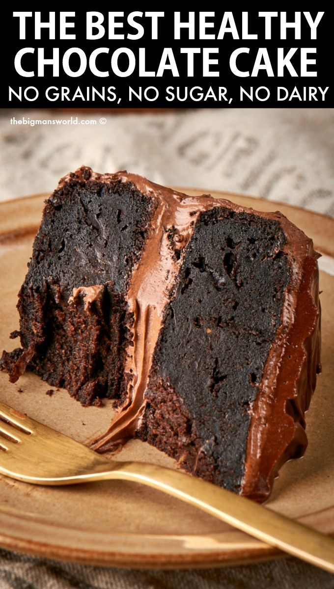 The BEST Healthy Chocolate Cake (NO grains or suga