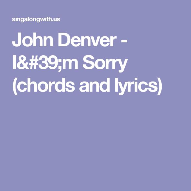 John Denver Im Sorry Chords And Lyrics John Denver Sunshine
