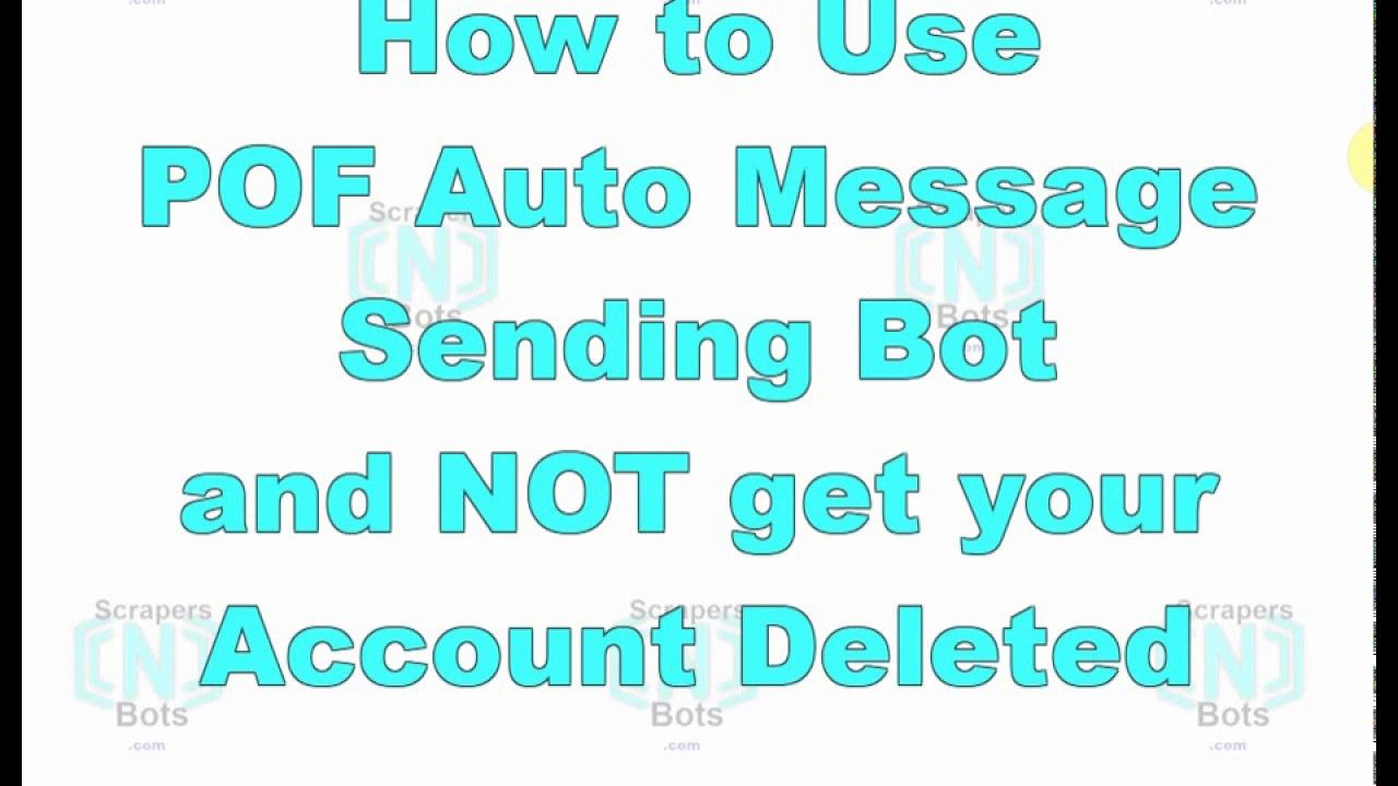 How to Use POF Bot to Message People on POF and Not Get