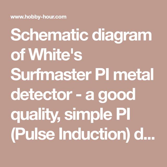 schematic diagram of white\u0027s surfmaster pi metal detector  fixing a whites pi pro friendly metal