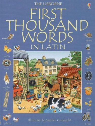 First Thousand Words in Latin (Usborne First Thousand Words) (Latin Edition) by Heather Amery http://www.amazon.com/dp/0794520421/ref=cm_sw_r_pi_dp_Vorbvb02BARKG